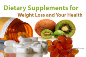 Dietary Supplements for Weight Loss and Your Health
